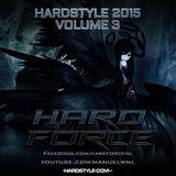 Hard Force Presents Hardstyle 2015 Vol 3