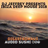 DJ Jeffrey  Deep House Special ( Part 1 )  / Ibiza Deep Summer Remix / Deep House Mix 2018 Episode 1