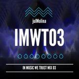 JulMolina Presents: IMWT03