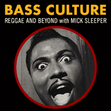 Bass Culture - May 18, 2020 - Tribute Special