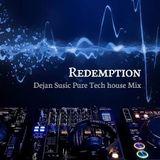 Redemption - Dejan Susic Pure Tech house Mix