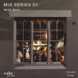 Cake Wines Cellar Door Mix 01 - Mike Who