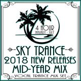 Sky Trance   2018 New Releases Mid-Year Vocal Trance Mix