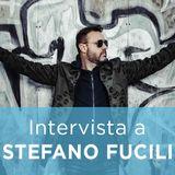 Intervista a STEFANO FUCILI