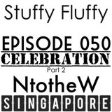 Stuffy Fluffy Radio Show Episode 050 SG Part 2: NtotheW [LIVE]