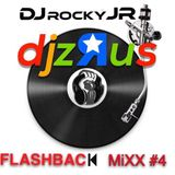 @DjzRus DJ ROCKY JR Flashback MiXX #4