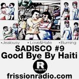 Sadisco #9 - Good Bye By Haiti
