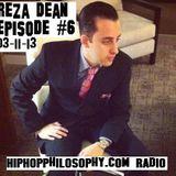 HipHop Philosophy Radio - 03-11-13 - Reza Dean Episode #6