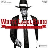 White Label Radio Ep. 309