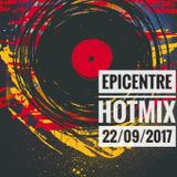 EPICENTRE - HOTMIX 22/09/2017
