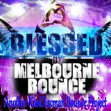 Blessed By Melbourne Bounce