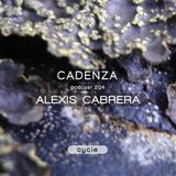 Cadenza Podcast | 204 - Alexis Cabrera (Cycle)