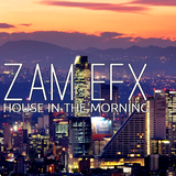 HOUSE IN THE MORNING BY ZAM EFX