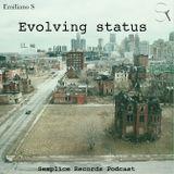 Emiliano S Evolving Status #Semplice Records Podcast#