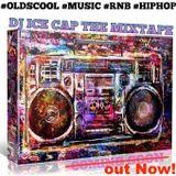 DJ Ice Cap - MixTape 04-17 OldScool RnB
