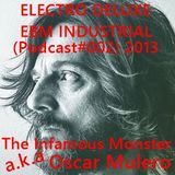 The Infamous Monster - Live @ Podcast#002 - Electro Deluxe EBM (2013)
