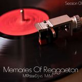 Memories of Reggaeton Mixed by M@sterDj & Mr.M