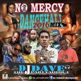 NO MERCY DANCEHALL MIXTAPE 2016 DJDAVE