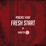 "Cosette Podcast - Episode #002 - ""Fresh Start"""
