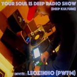 Your Soul Is Deep (Deep Kulture) invite LEOZ!NHO (PWFM)
