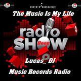 Deep Radio Show - The Music Is My Life - Lucas_DJ