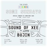 Vol 502 Būjin & Sound Of Xee at Some Sundays 19 Aug 2019