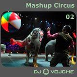 Mashup Circus 02 ||||||| by DJ Vojche