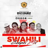DVJ DUEZ SWAHILI GOSPEL MIX