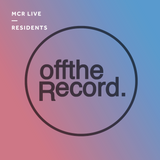 Off The Record - Saturday 1st April 2017 - MCR Live Residents