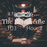 myni8hte - The Reminense 103 - Hour 2