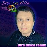 80's Disco Hits revisited By Dan La Ville 04/2017