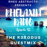 Rhelaxin Radio Episode 13 - The R3xodus guestmix