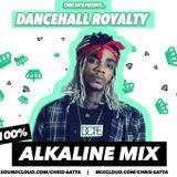 Chris Satta - 100% Alkaline Mix - Dancehall Royalty