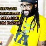 Tuff Love Riddim Mixed By MELLOJAH RIDDIM FANATIC