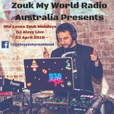 DJ Alexy Live - She Loves Zouk Mondays @ The Burdekin 23rd April 2018 for Zouk My World Radio