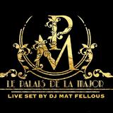 Mat Fellous-Mix Live  @ Palais de la Major
