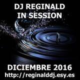 Dj Reginald - Session Diciembre 2016
