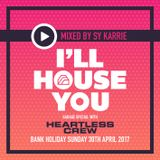 Spank parties presents I'LL HOUSE YOU garage special with HEARTLESS CREW @ Lola Cambridge (30/04/17)