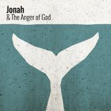 Jonah: & The Anger of God