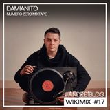 "[Andre1blog] Wiki Mix #17 // DAMIANITO ""NUMERO ZERO Mixtape"""