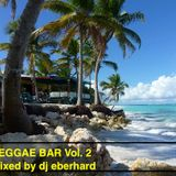 Summer Reggae Bar Vol.2 mixed by DJ Eberhard Forcher
