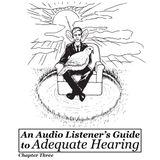 Adequate Hearing - Chapter Three