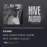 Hive Audio #004 - SOAME