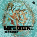 LEF!!! CREW!!! / 11th!!! Mixtape!!!