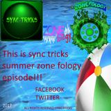 sync tricks presents zone fology episode 4 (summer special) 5th of june 2017