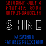 Shine w DJ Spinna and Frankie Feliciano (Mix One)