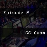 GG Episode 02 - Esports