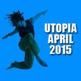 UTOPIA APRIL 2015