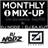 Monthly Mix Up - Dj Nodz &Dj Ea Kut Aug 2015
