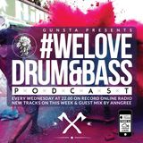 Gunsta Presents #WeLoveDrum&Bass Podcast & AnnGree Guest Mix